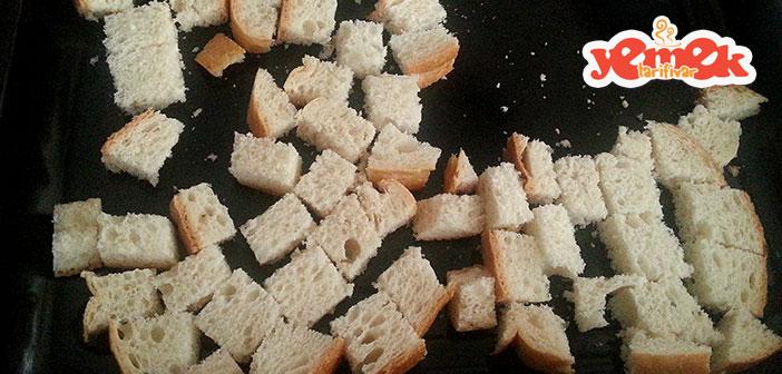corba-icin-kizarmis-ekmek-nasil-yapilir Kıtır Ekmek Nasıl Yapılır?